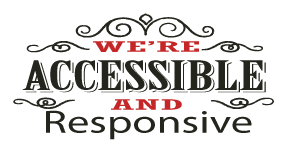 We're Accessable and Responsive
